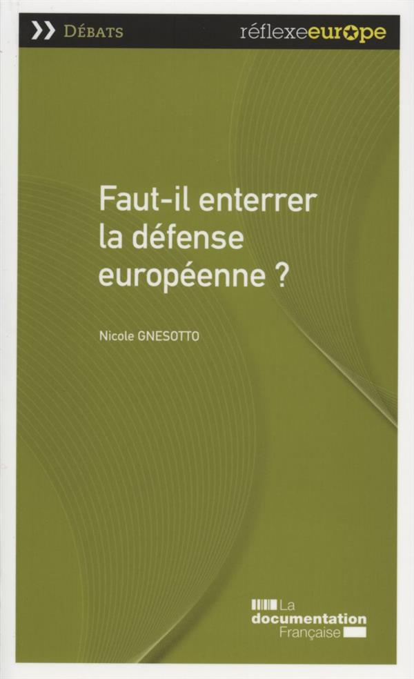 FAUT-IL ENTERRER LA DEFENSE EUROPEENNE ?